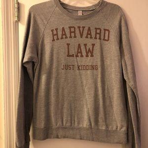 Unisex Harvard Law Just Kidding Sweatshirt